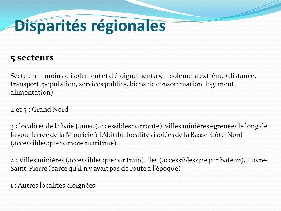 Disparités régionales 5 secteurs Secteur 1 - moins disolement et déloignement à 5 - isolement extrême (distance, transport, population, services publi