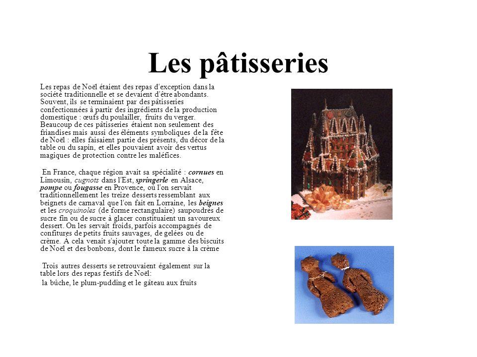 Les pâtisseries Les repas de Noël étaient des repas d exception dans la société traditionnelle et se devaient d être abondants.