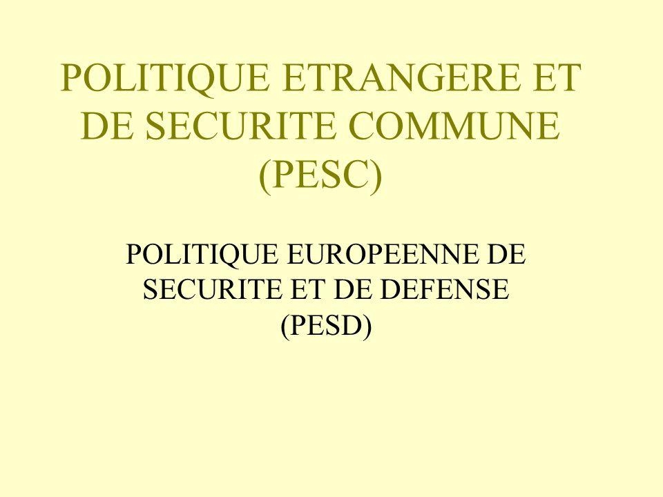 HISTORIQUE DE LA PESD 1998 : sommet de Saint-Malo (principes) 1999 : sommet de Cologne 2000 : sommet de Nice (structures) 2002 : terrorisme et Berlin + 2003 : stratégie européenne de sécurité (Javier SOLANA).