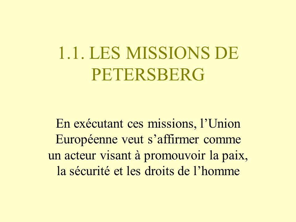 NATURE DES MISSIONS DE PETERSBERG Missions humanitaires et dévacuation Missions de maintien de la paix (DDR) Missions de combat pour rétablir la paix