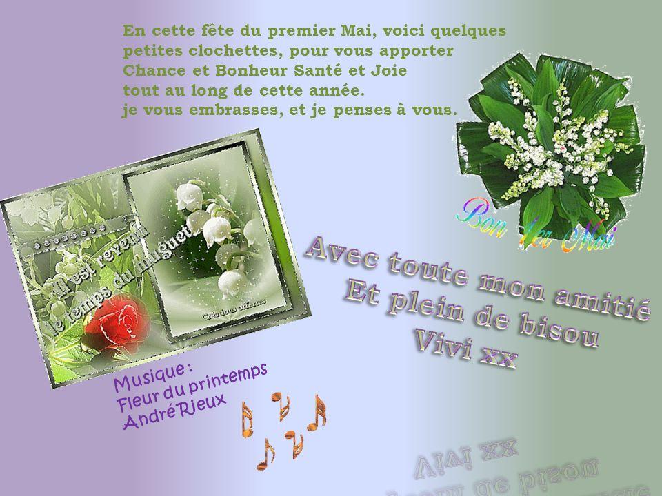 Cest mon petit bouquet de fleurs Mon petit muguet, mon porte-bonheur Je lai cueilli pour la vie entière Et je veux le porter à ma boutonnière.