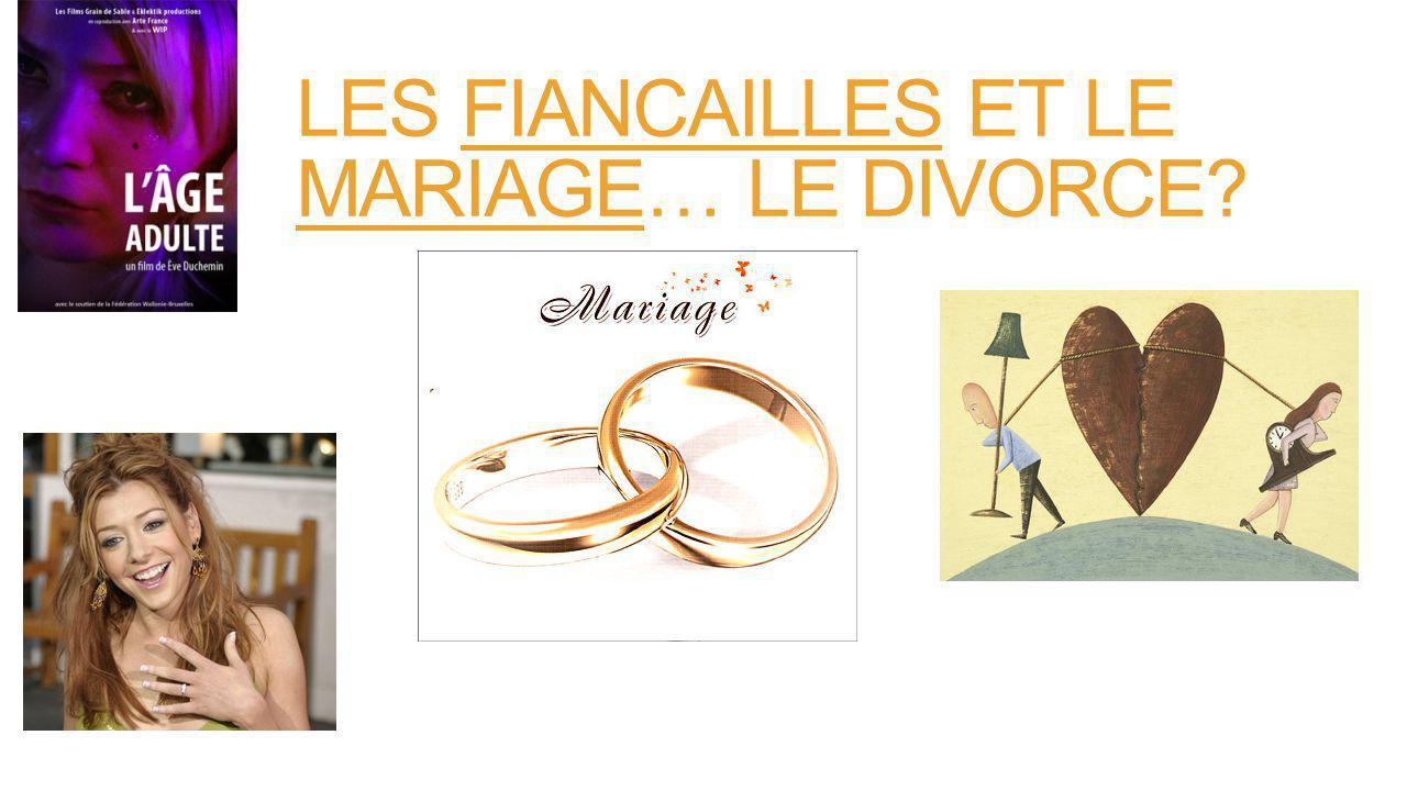 LES FIANCAILLES ET LE MARIAGE… LE DIVORCE?