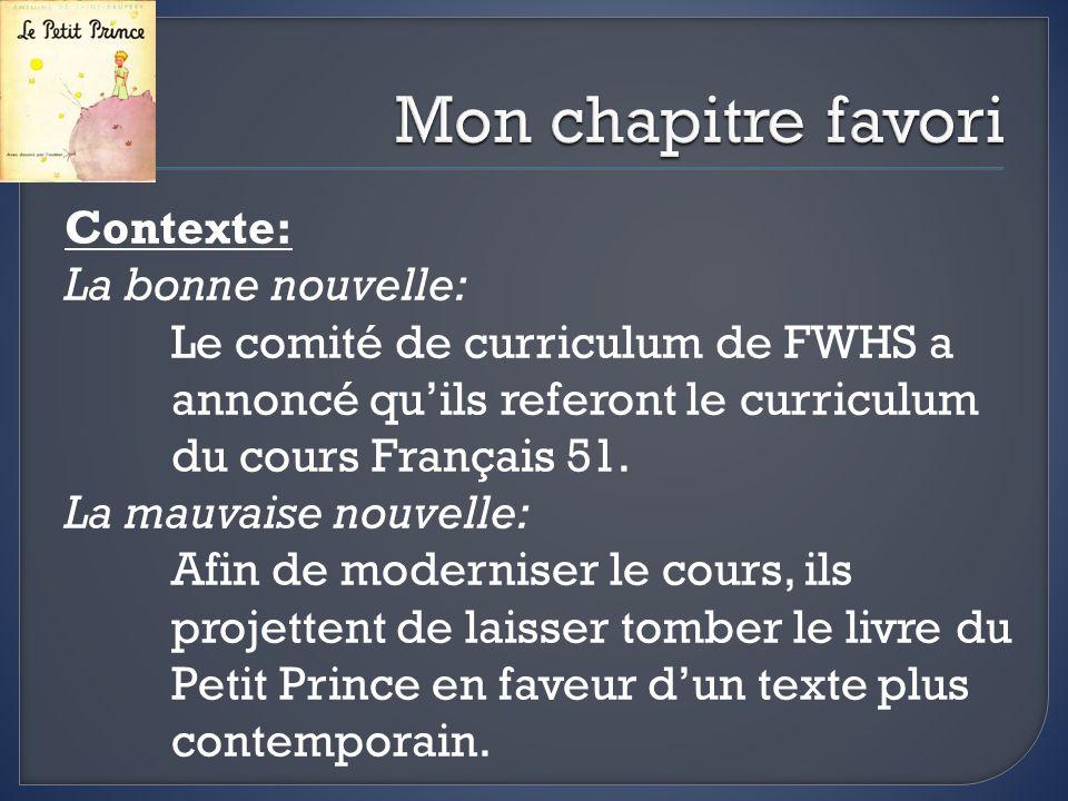 Contexte: La bonne nouvelle: Le comité de curriculum de FWHS a annoncé quils referont le curriculum du cours Français 51.