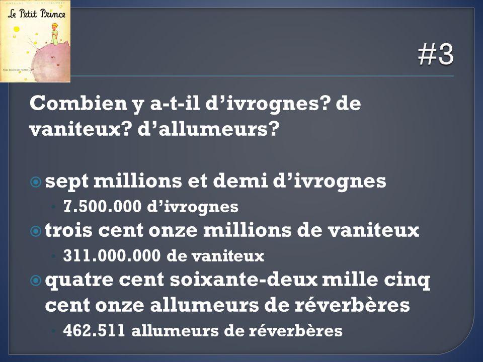 Combien y a-t-il divrognes? de vaniteux? dallumeurs? sept millions et demi divrognes 7.500.000 divrognes trois cent onze millions de vaniteux 311.000.