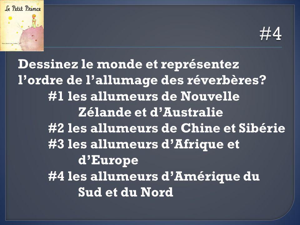 Dessinez le monde et représentez lordre de lallumage des réverbères? #1 les allumeurs de Nouvelle Zélande et dAustralie #2 les allumeurs de Chine et S