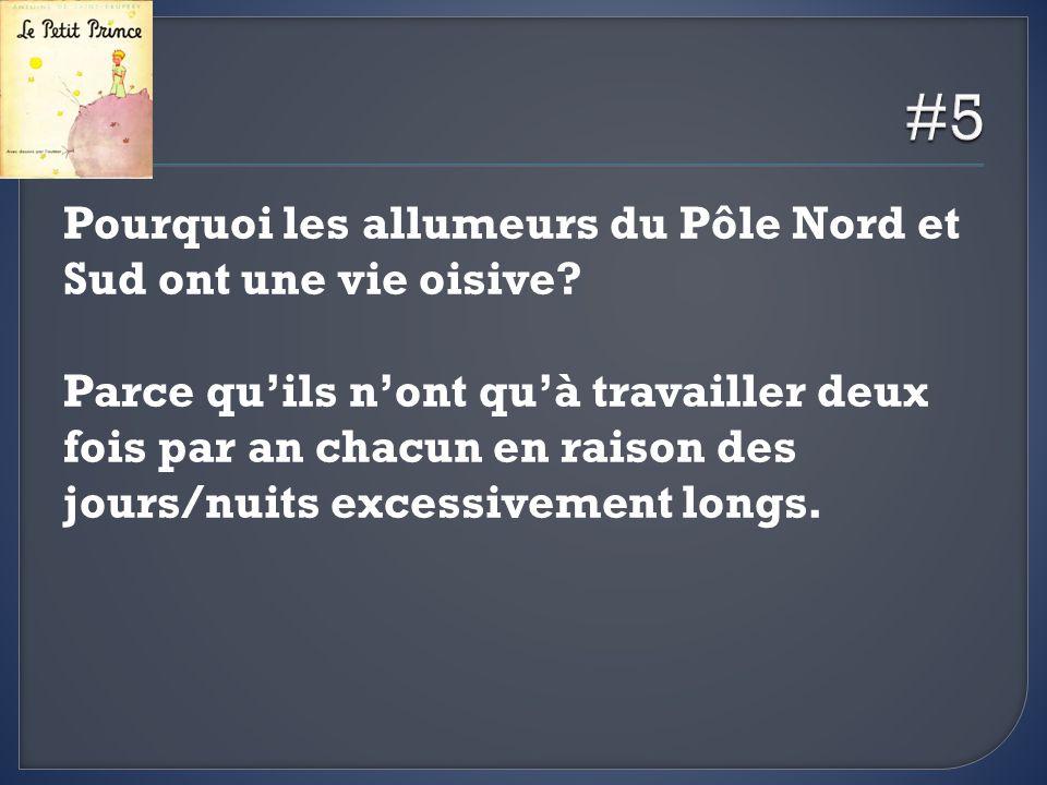 Pourquoi les allumeurs du Pôle Nord et Sud ont une vie oisive? Parce quils nont quà travailler deux fois par an chacun en raison des jours/nuits exces