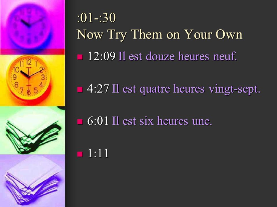 :01-:30 Now Try Them on Your Own 12:09 Il est douze heures neuf.