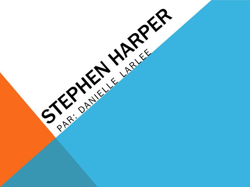 QUI.Stephen Joseph Harper, née le 30 avril 1959, à Toronto.