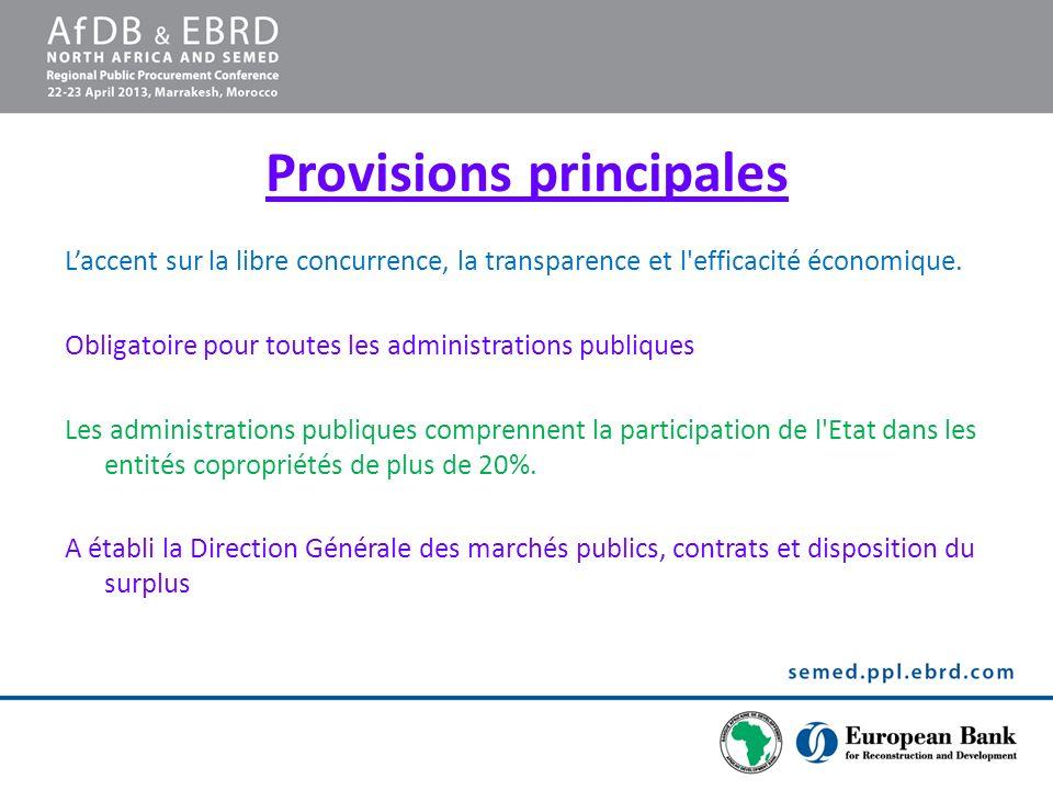 Provisions principales Laccent sur la libre concurrence, la transparence et l'efficacité économique. Obligatoire pour toutes les administrations publi