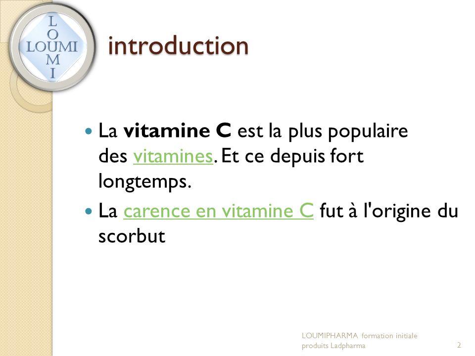 introduction La vitamine C est la plus populaire des vitamines.