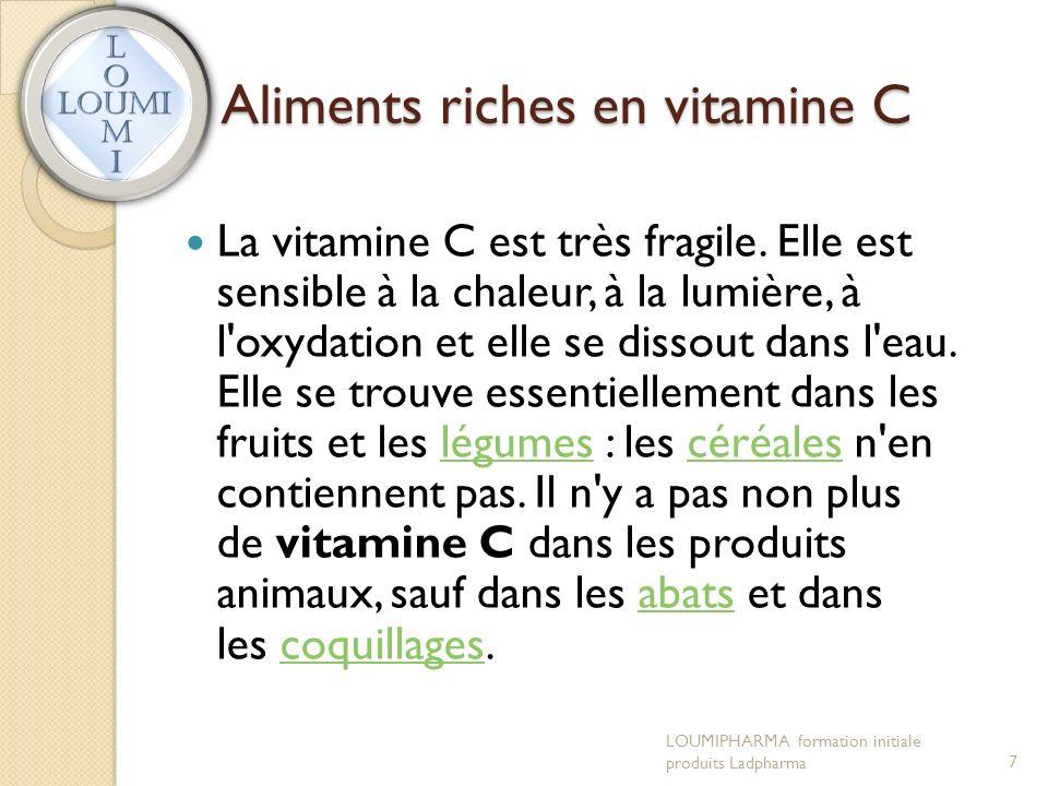 Aliments riches en vitamine C La vitamine C est très fragile.