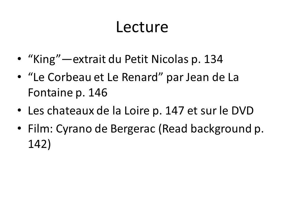 Lecture Kingextrait du Petit Nicolas p. 134 Le Corbeau et Le Renard par Jean de La Fontaine p. 146 Les chateaux de la Loire p. 147 et sur le DVD Film: