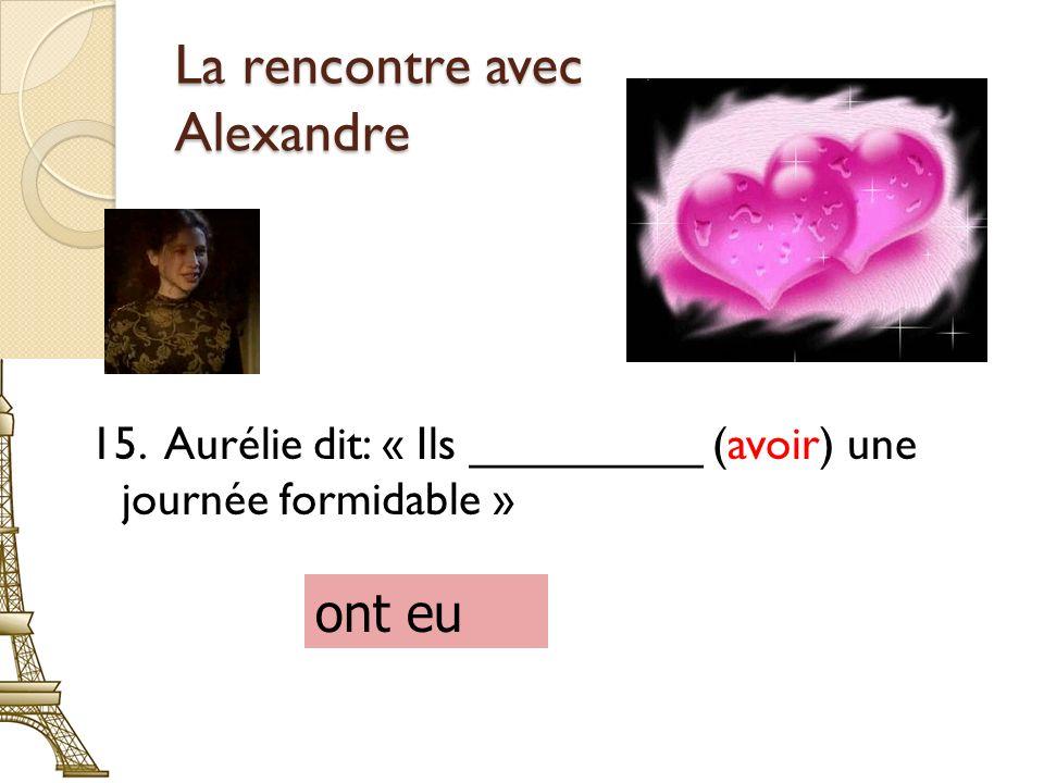 La rencontre avec Alexandre 15.