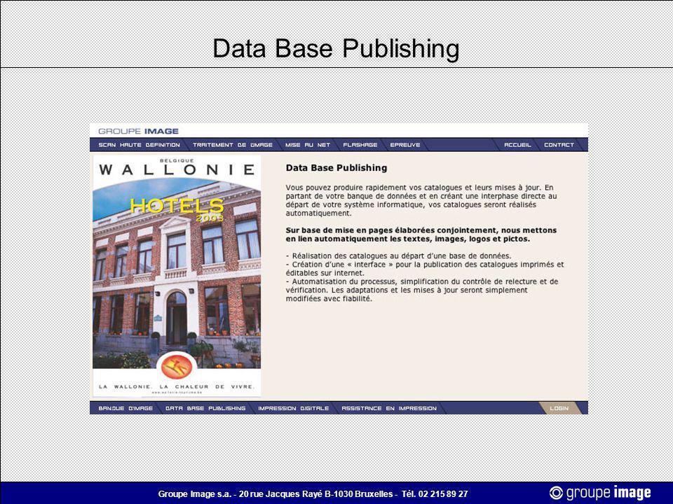 Groupe Image s.a. - 20 rue Jacques Rayé B-1030 Bruxelles - Tél. 02 215 89 27 Data Base Publishing