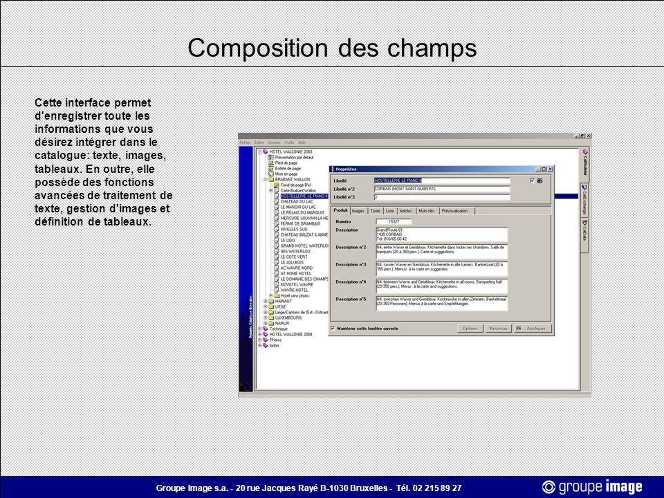 Groupe Image s.a. - 20 rue Jacques Rayé B-1030 Bruxelles - Tél. 02 215 89 27 Composition des champs Cette interface permet d'enregistrer toute les inf