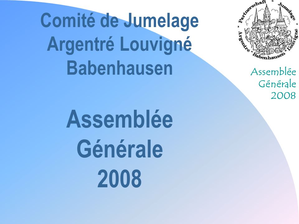 Assemblée Générale 2008 Les points forts 2007 n « Laventure parisienne » (1-6 avril)