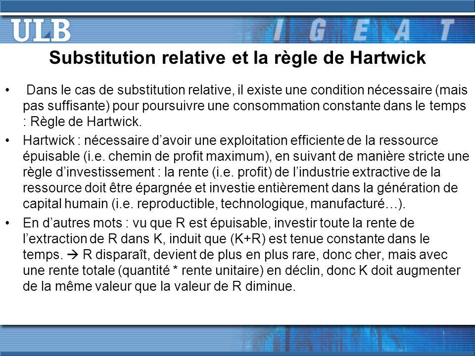 Substitution relative et la règle de Hartwick Dans le cas de substitution relative, il existe une condition nécessaire (mais pas suffisante) pour pour
