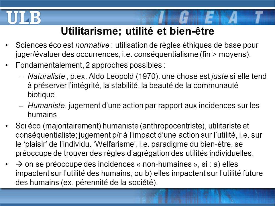 Utilitarisme; utilité et bien-être Sciences éco est normative : utilisation de règles éthiques de base pour juger/évaluer des occurrences; i.e. conséq