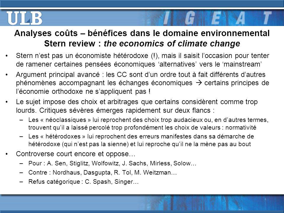 Analyses coûts – bénéfices dans le domaine environnemental Stern review : the economics of climate change Stern nest pas un économiste hétérodoxe (!),