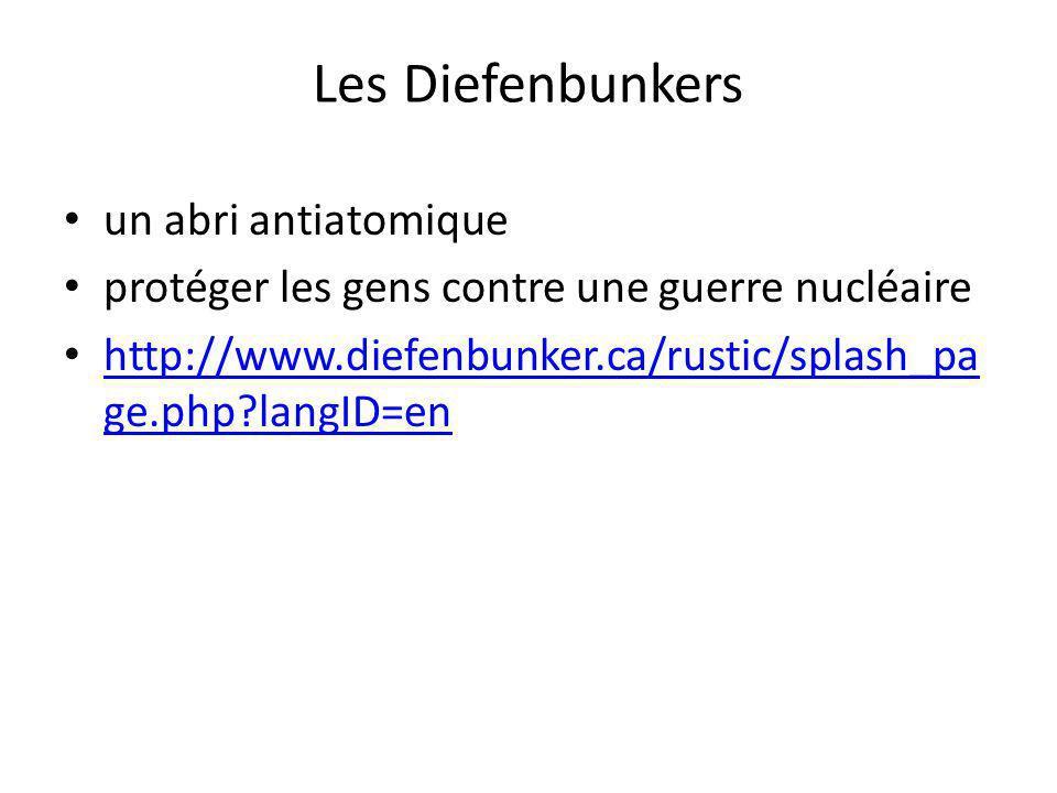 Les Diefenbunkers un abri antiatomique protéger les gens contre une guerre nucléaire http://www.diefenbunker.ca/rustic/splash_pa ge.php?langID=en http
