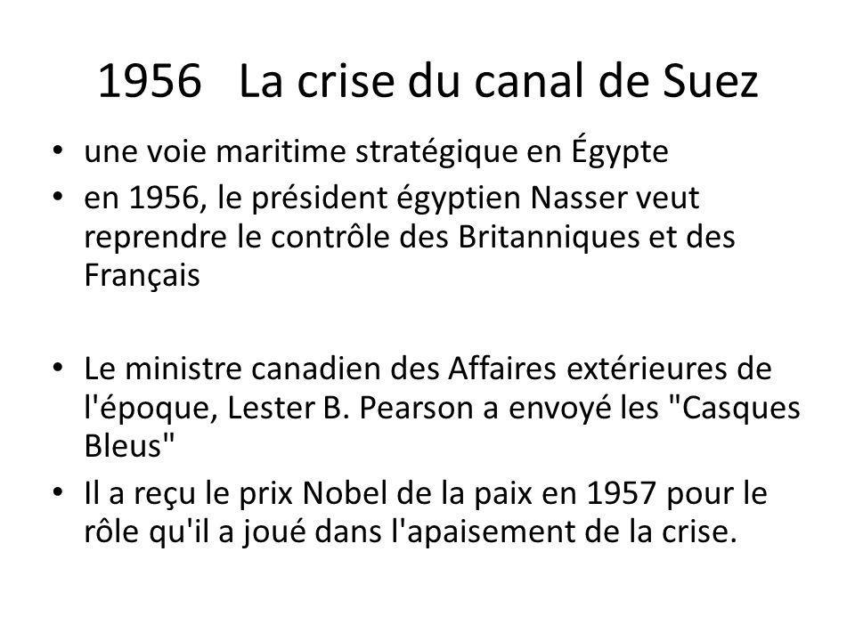 1956 La crise du canal de Suez une voie maritime stratégique en Égypte en 1956, le président égyptien Nasser veut reprendre le contrôle des Britanniqu