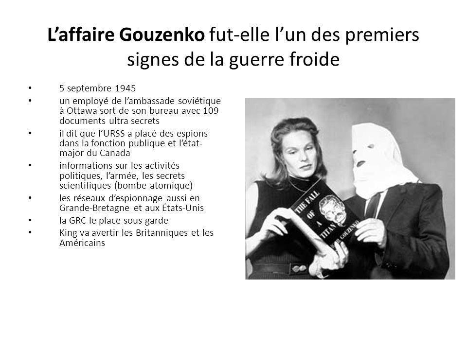 Laffaire Gouzenko fut-elle lun des premiers signes de la guerre froide 5 septembre 1945 un employé de lambassade soviétique à Ottawa sort de son burea