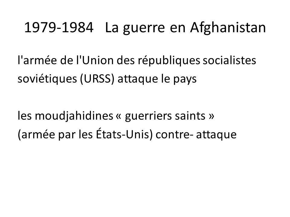 1979-1984 La guerre en Afghanistan l'armée de l'Union des républiques socialistes soviétiques (URSS) attaque le pays les moudjahidines « guerriers sai