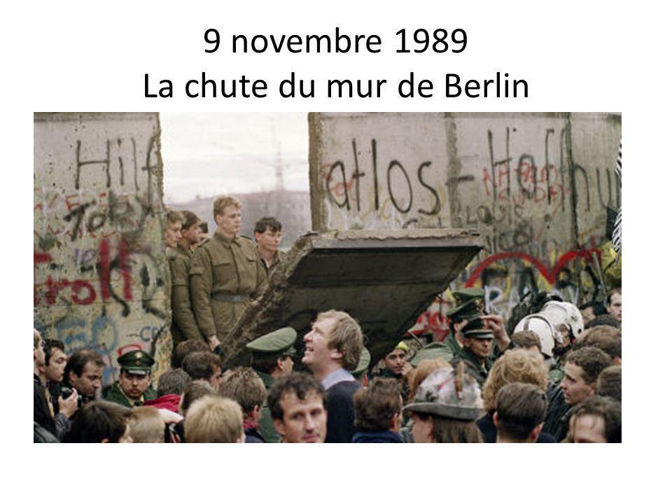 9 novembre 1989 La chute du mur de Berlin