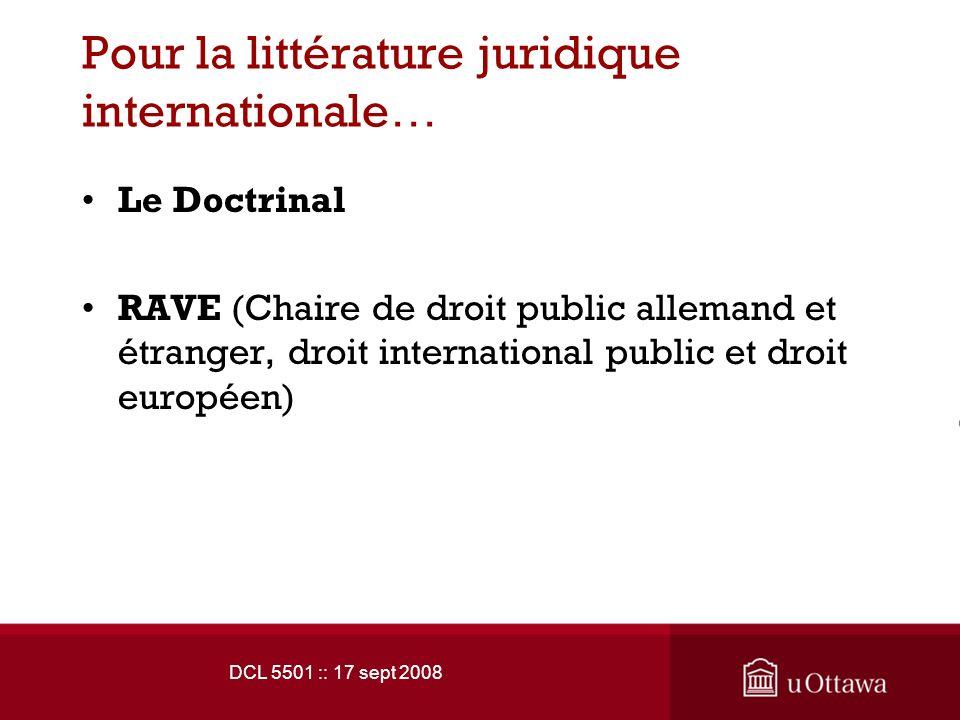 DCL 5501 :: 17 sept 2008 Pour la littérature juridique internationale … Le Doctrinal RAVE (Chaire de droit public allemand et étranger, droit international public et droit européen)