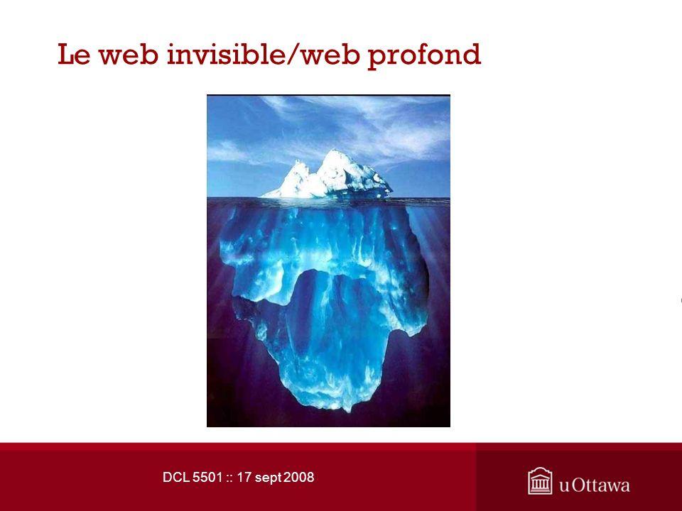 DCL 5501 :: 17 sept 2008 Le web invisible/web profond