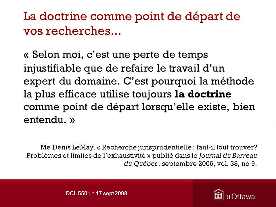 DCL 5501 :: 17 sept 2008 La doctrine comme point de départ de vos recherches...