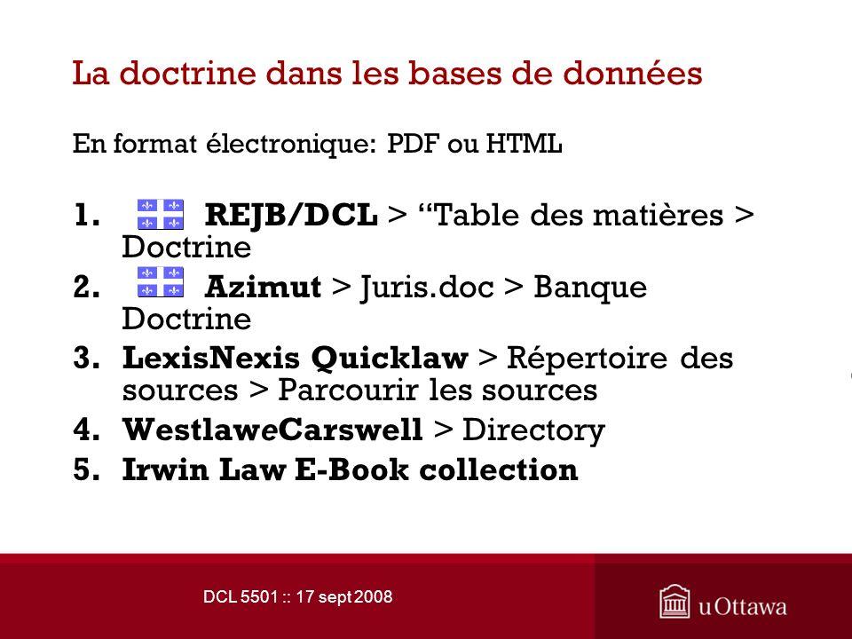 DCL 5501 :: 17 sept 2008 La doctrine dans les bases de données En format électronique: PDF ou HTML 1.