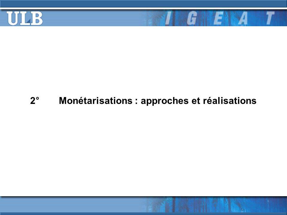2°Monétarisations : approches et réalisations