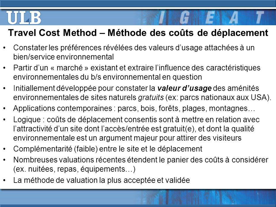 Travel Cost Method – Méthode des coûts de déplacement Constater les préférences révélées des valeurs dusage attachées à un bien/service environnementa