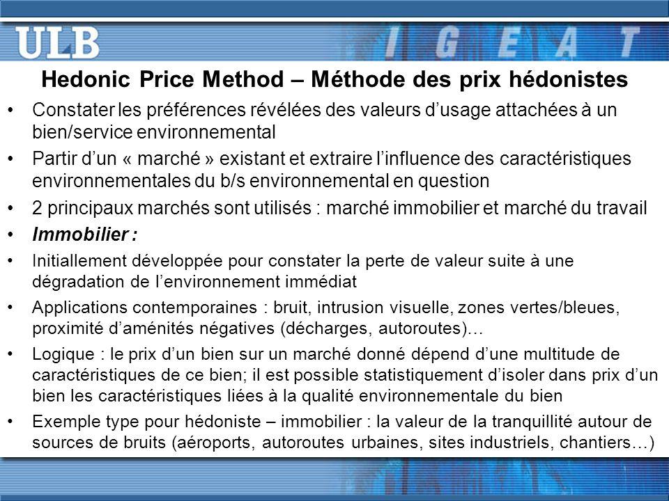 Hedonic Price Method – Méthode des prix hédonistes Constater les préférences révélées des valeurs dusage attachées à un bien/service environnemental P