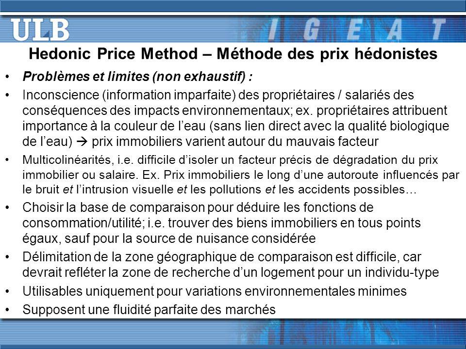 Hedonic Price Method – Méthode des prix hédonistes Problèmes et limites (non exhaustif) : Inconscience (information imparfaite) des propriétaires / sa