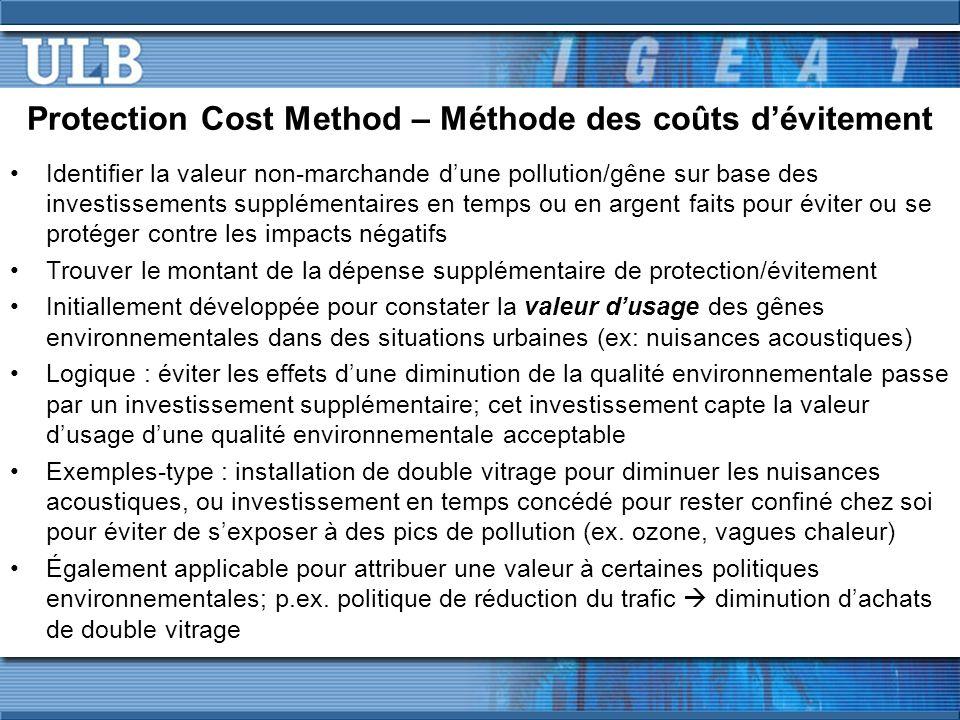 Protection Cost Method – Méthode des coûts dévitement Identifier la valeur non-marchande dune pollution/gêne sur base des investissements supplémentai