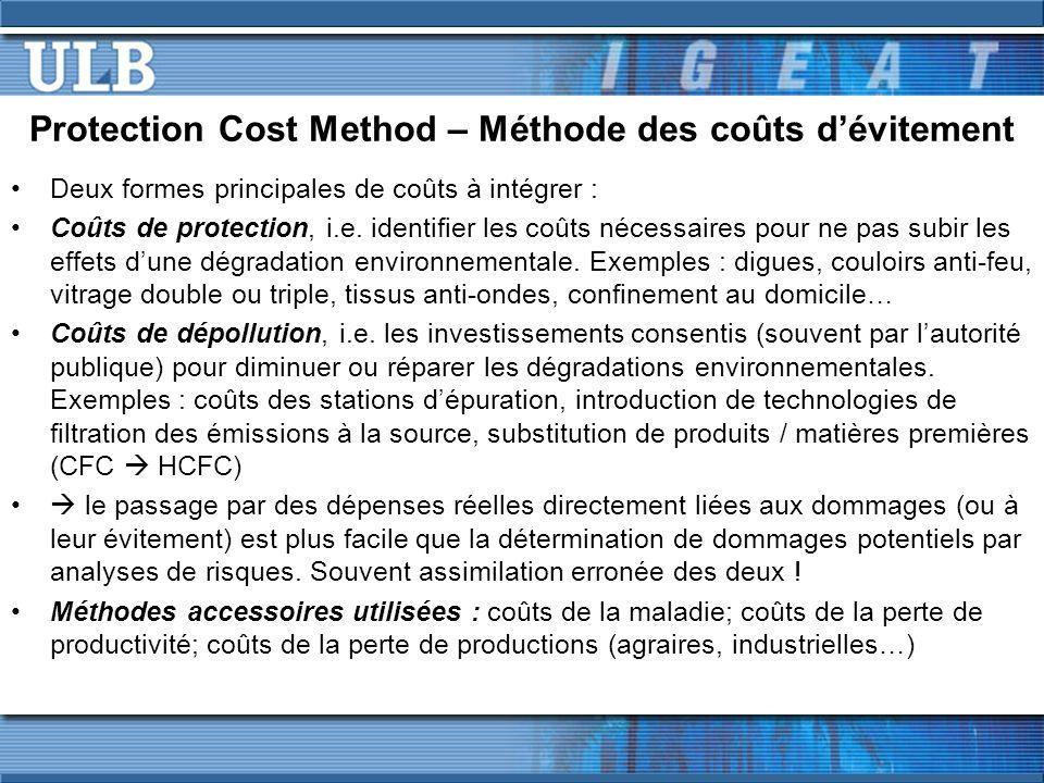 Protection Cost Method – Méthode des coûts dévitement Deux formes principales de coûts à intégrer : Coûts de protection, i.e. identifier les coûts néc
