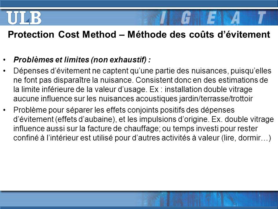 Protection Cost Method – Méthode des coûts dévitement Problèmes et limites (non exhaustif) : Dépenses dévitement ne captent quune partie des nuisances