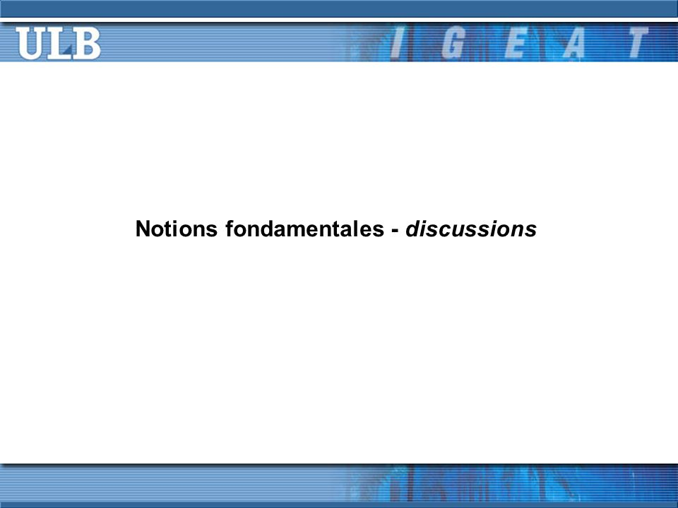 Notions fondamentales - discussions