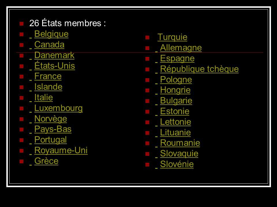 26 États membres : Belgique Belgique Canada Canada Danemark Danemark États-Unis États-Unis France France Islande Islande Italie Italie Luxembourg Luxe