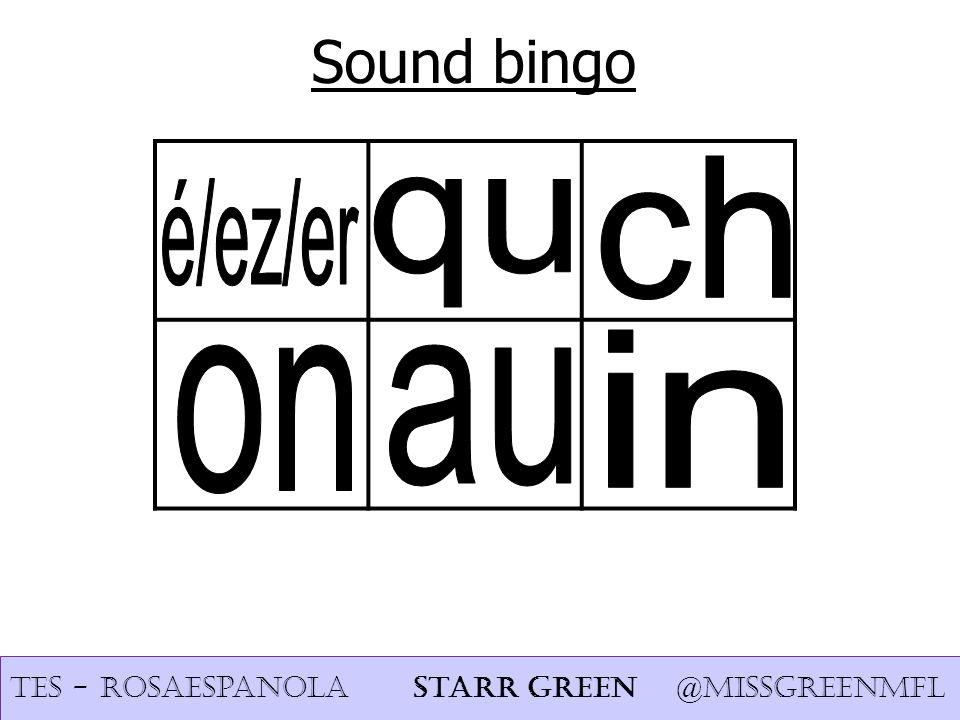 Sound bingo TES - rosaespanola Starr Green @missgreenmfl