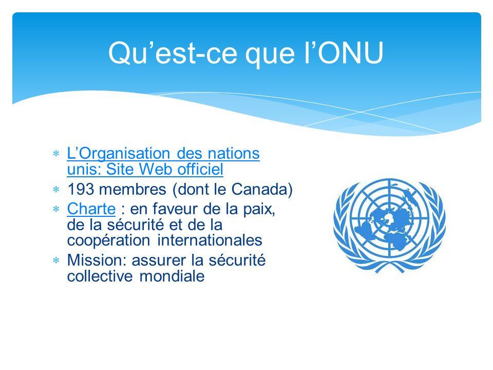 LOrganisation des nations unis: Site Web officiel LOrganisation des nations unis: Site Web officiel 193 membres (dont le Canada) Charte : en faveur de