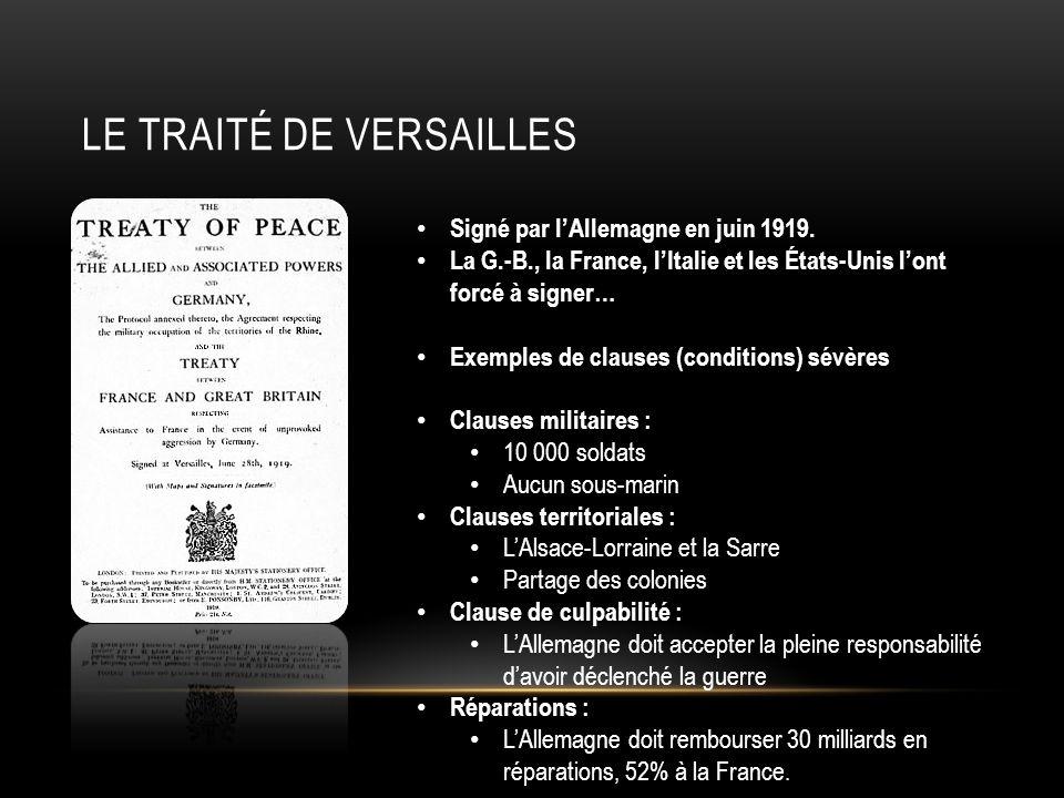 LE TRAITÉ DE VERSAILLES Signé par lAllemagne en juin 1919. La G.-B., la France, lItalie et les États-Unis lont forcé à signer… Exemples de clauses (co