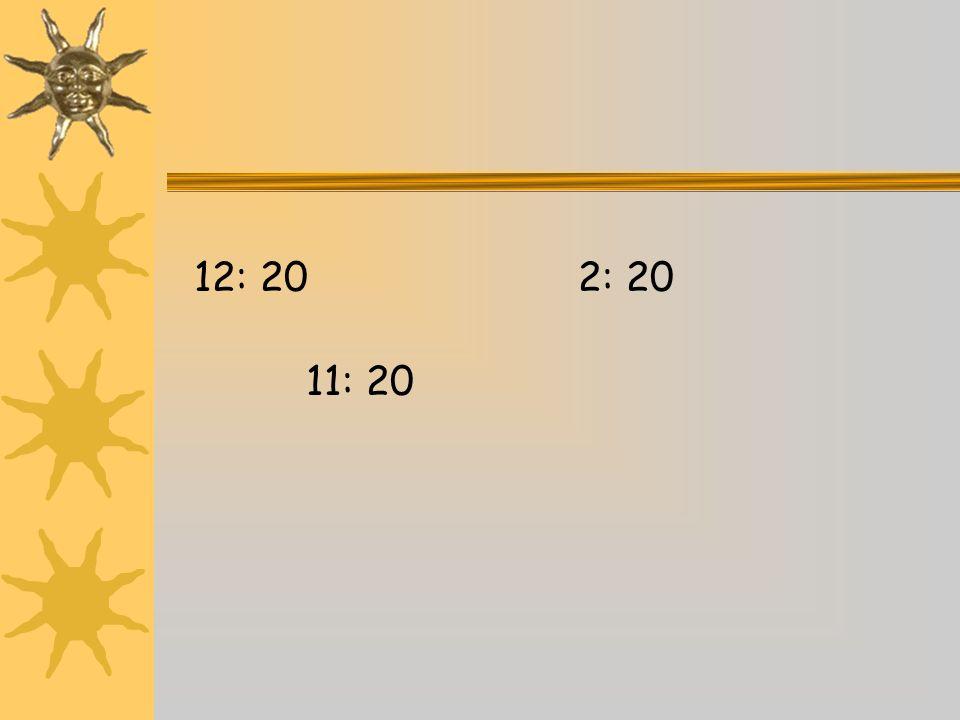 12 6 93 1 2 4 57 8 10 11 Il est…… et demie cinq vingt