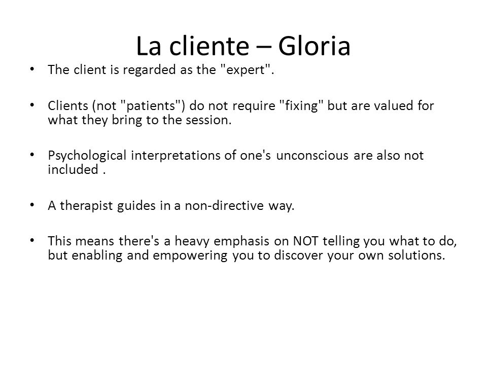 La cliente – Gloria The client is regarded as the expert .