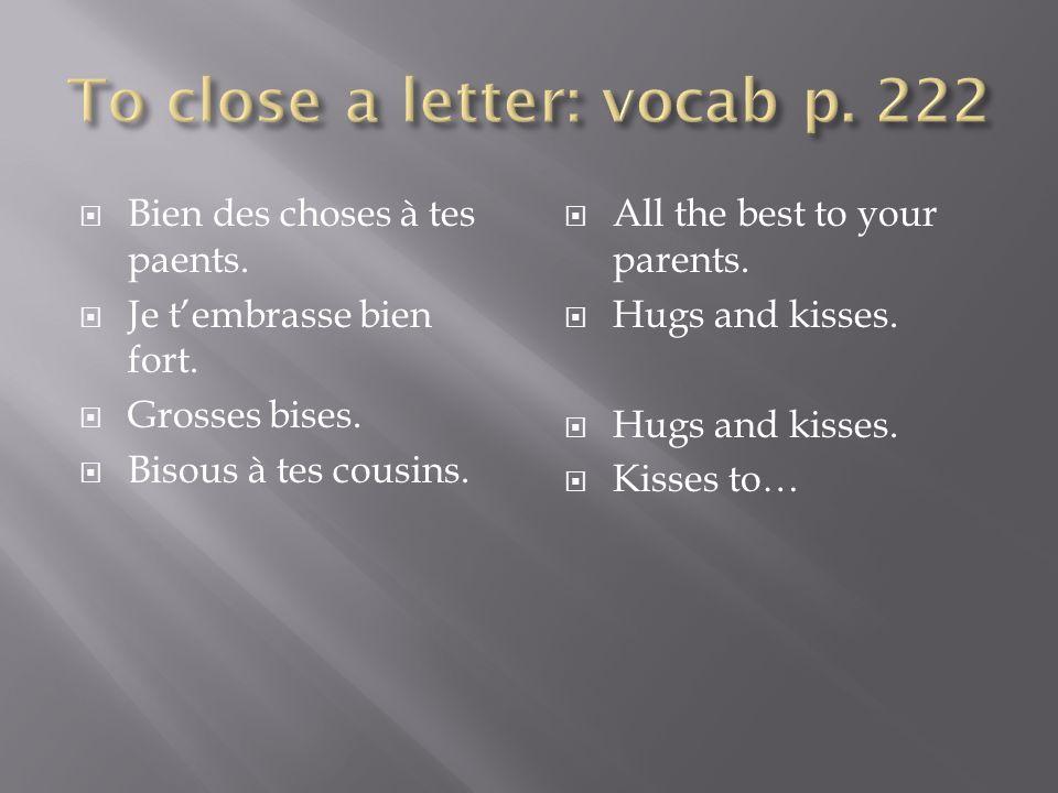 Ecrivez si la personne transmet ses amitiés et lexpression de vocabulaire que tu as entendu.