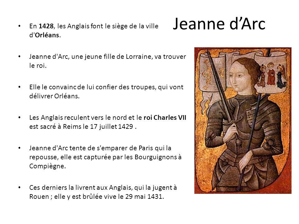 Jeanne dArc En 1428, les Anglais font le siège de la ville d Orléans.