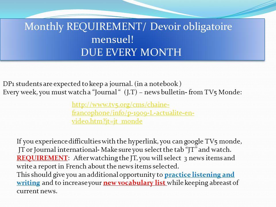Monthly REQUIREMENT/ Devoir obligatoire mensuel! DUE EVERY MONTH Monthly REQUIREMENT/ Devoir obligatoire mensuel! DUE EVERY MONTH DP1 students are exp