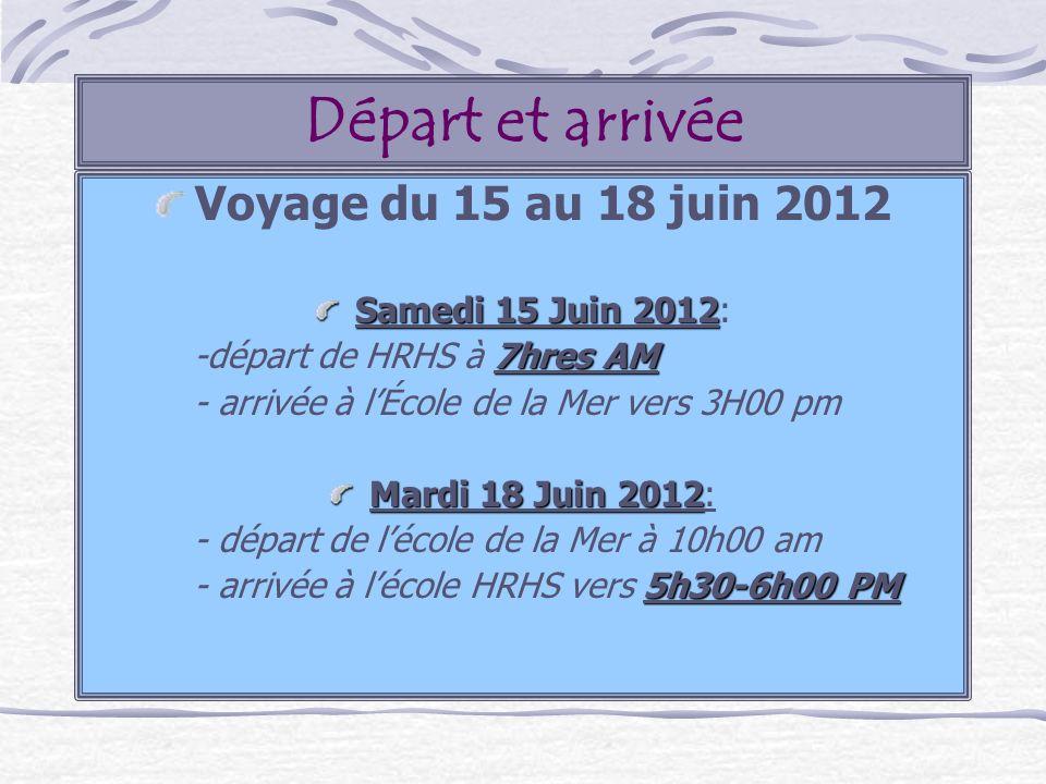 Départ et arrivée Voyage du 15 au 18 juin 2012 Samedi 15 Juin 2012 Samedi 15 Juin 2012: 7hres AM -départ de HRHS à 7hres AM - arrivée à lÉcole de la M